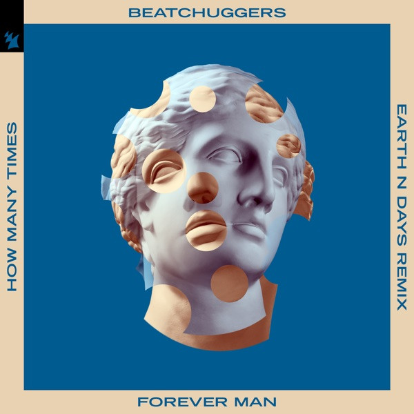 BEATCHUGGERS - FOREVER MAN (HOW MANY TIMES) (EARTH N DAYS REMIX)