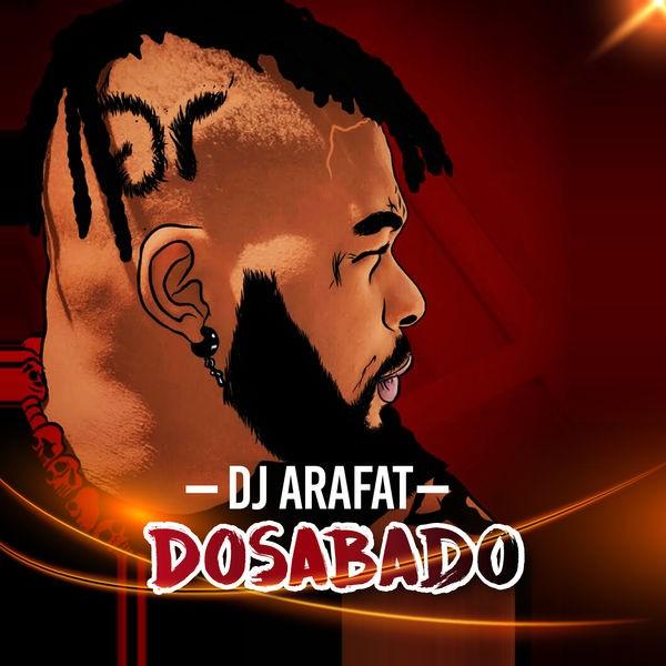 Dj arafat - Dosabado