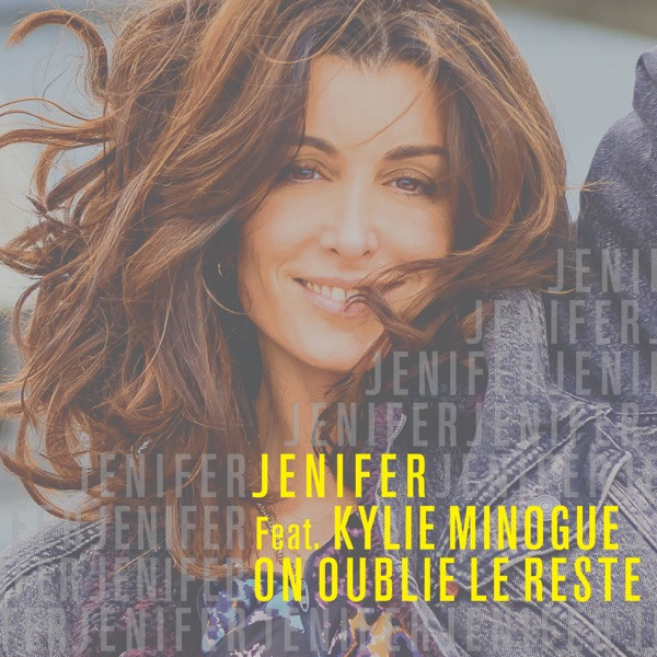 On oublie le reste (feat. Kylie Minogue)