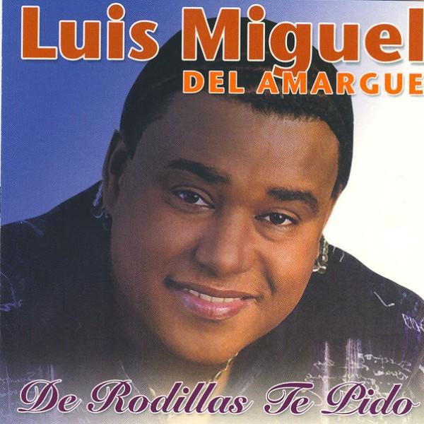 Luis Miguel Del Amargue - Cuando Estoy Contigo