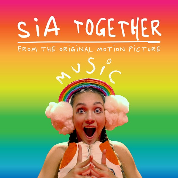 """Sia - Together (From the motion picture """"Music"""")"""