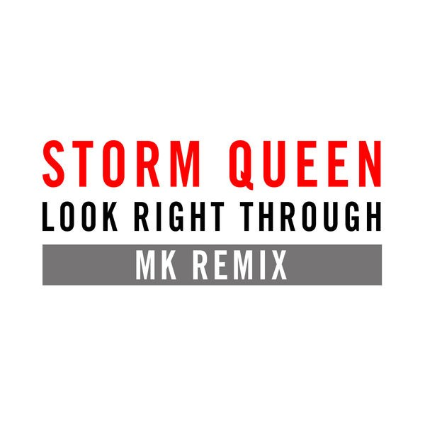 Storm Queen - Look Right Through (MK Don't Talk To Me Vocal Mix)