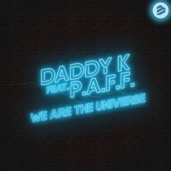 Daddy K. feat. P.A.F.F. - We are the Universe