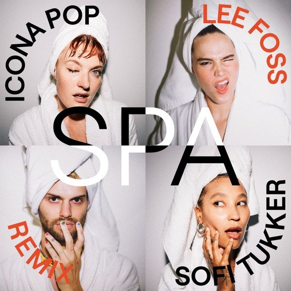 Icona Pop, Sofi Tukker - Spa - (Lee Foss Remix)