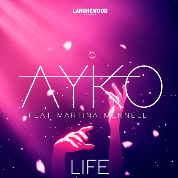 AYKO feat. Martina Mennell - Life