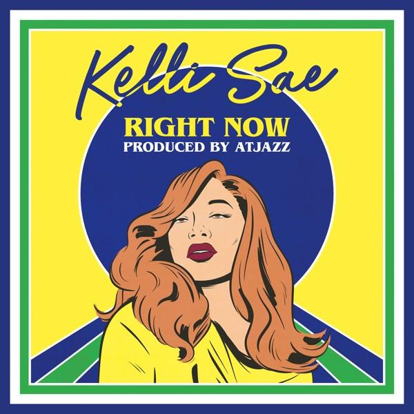 Kelli Sae - Right Now