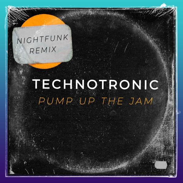 Pump up the Jam (Nightfunk Remix) - TECHNOTRONIC