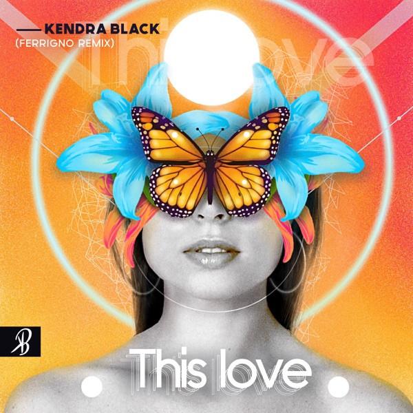 Kendra Black - This Love (Ferrigno Remix)
