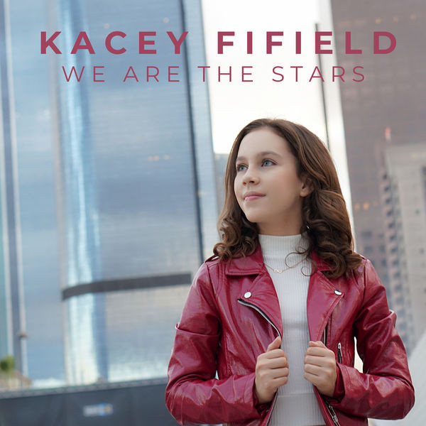 Kacey Fifield - We Are The Stars