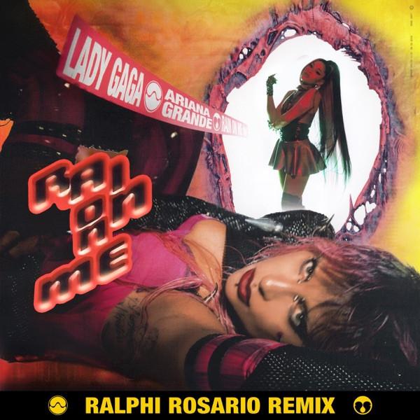 Lady Gaga, Ariana Grande - Rain On Me - (Ralphi Rosario Remix)