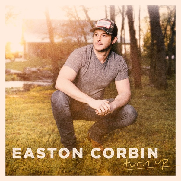 Easton Corbin - Turn Up