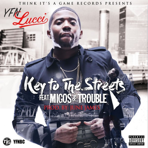 YFN Lucci - Key To The Streets (Ft Migos & Trouble)