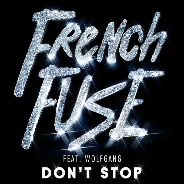 French Fuse - Don't Stop