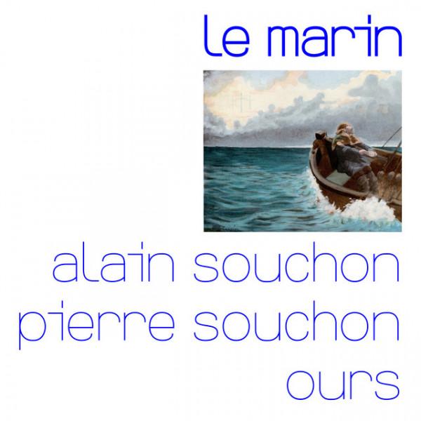 ALAIN SOUCHON + OURS - Le Marin