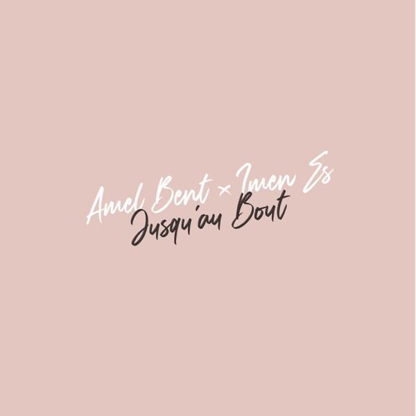 Amel Bent & Imen Es - Jusqu'au bout