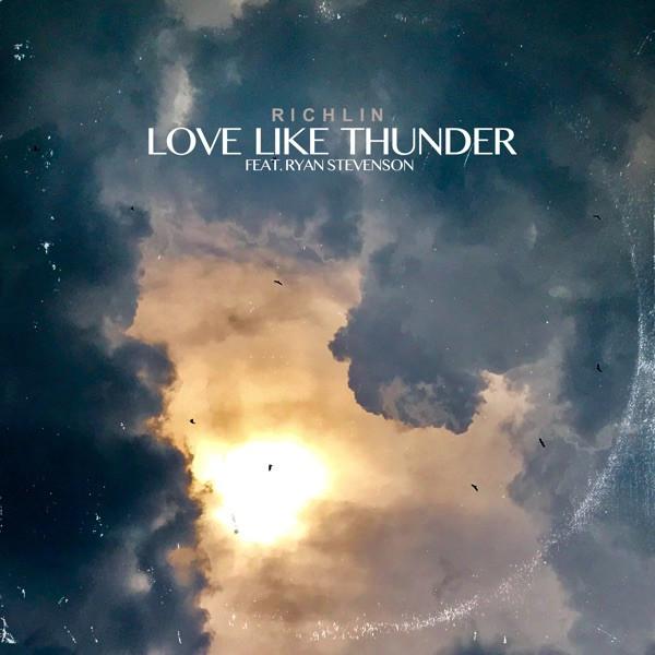 RICHLIN featuring Ryan Stevenson - Love Like Thunder