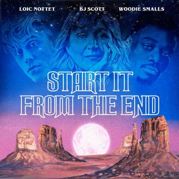Loïc Nottet, Bj Scott & Woodie Smalls - Start It from the End