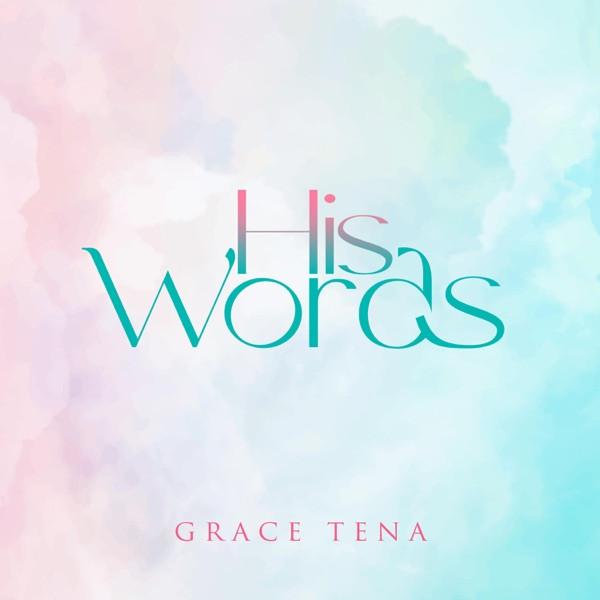 Grace Tena - His Words