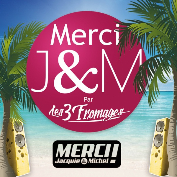 Les 3 fromages - Merci Jacquie & Michel