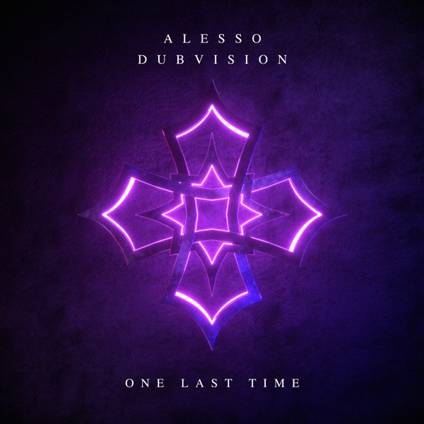 Alesso, DubVision - One Last Time