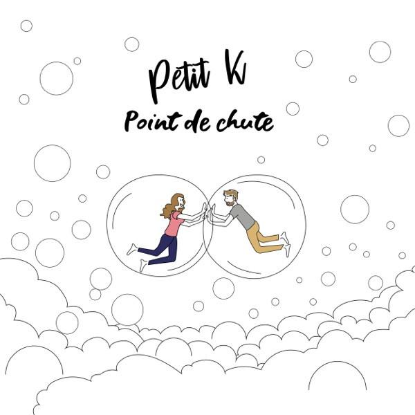 PETIT K - Point De Chute