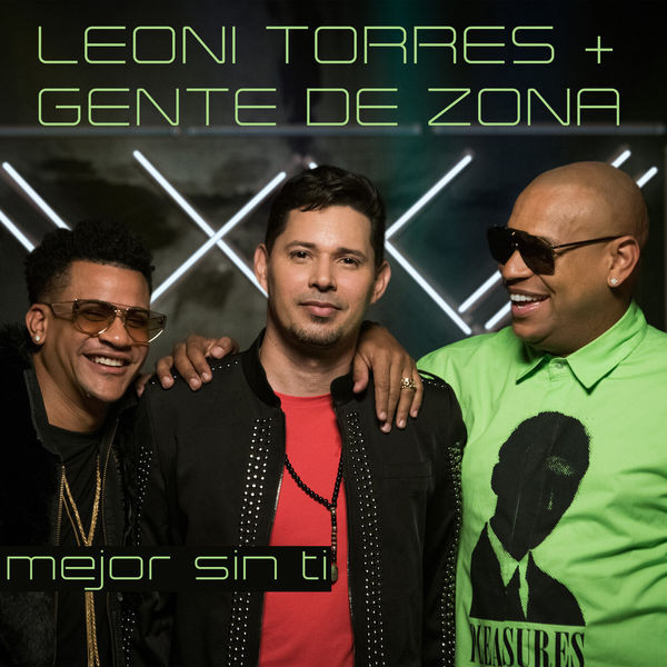 Leoni Torres, Gente De Zona - Mejor Sin Ti