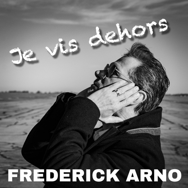 Frederick Arno - Je vis dehors