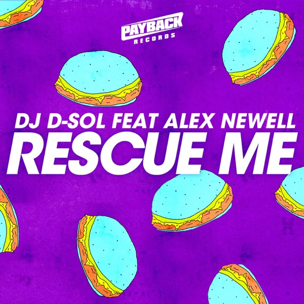 DJ D SOL FEAT ALEX NEWELL - RESCUE ME