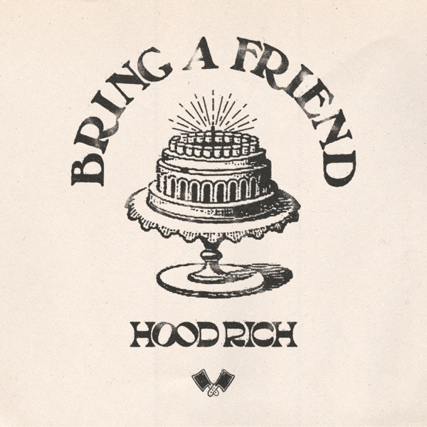 Hood Rich - Hood Rich - Bring A Friend