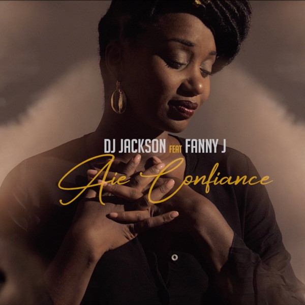 FANNY J FEAT DJ JACKSON - AÎE CONFIANCE