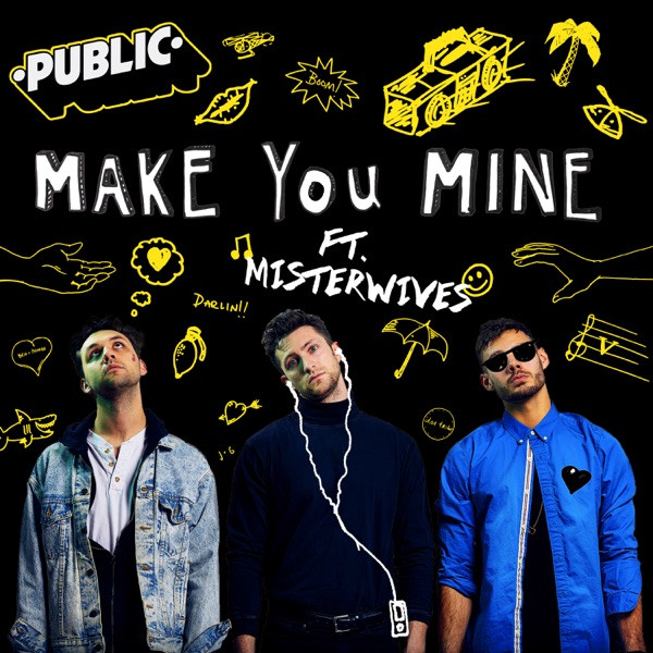Make You Mine (feat. MisterWives)