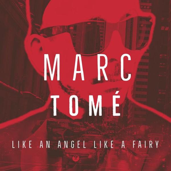 MARC TOMÉ - LIKE ANGEL AN ANGEL LIKE A FAIRY