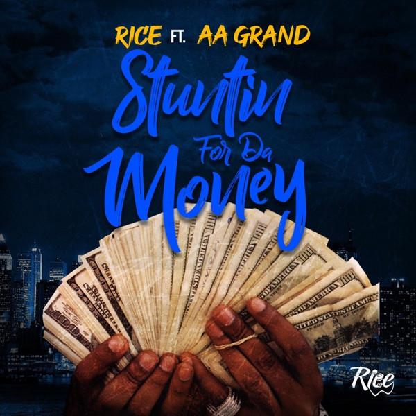 Rice feat. AA Grand - Stuntin For Da Money