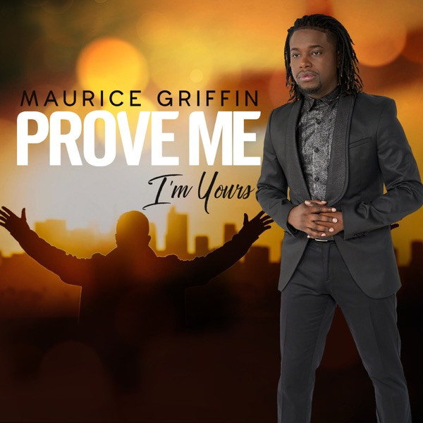 Maurice Griffin - Prove Me (I'm Yours)