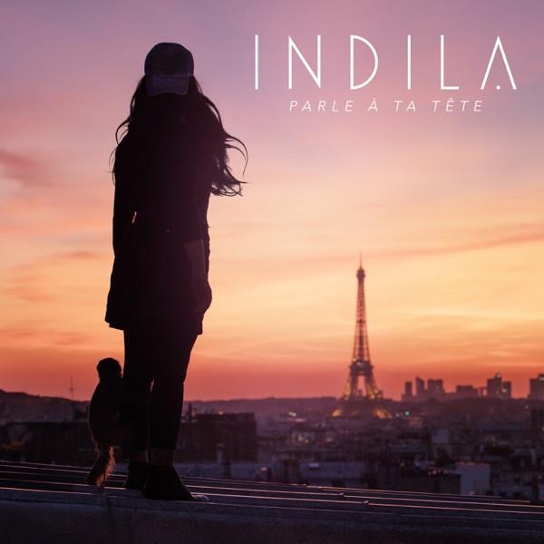 INDILA - PARLE A TA TETE