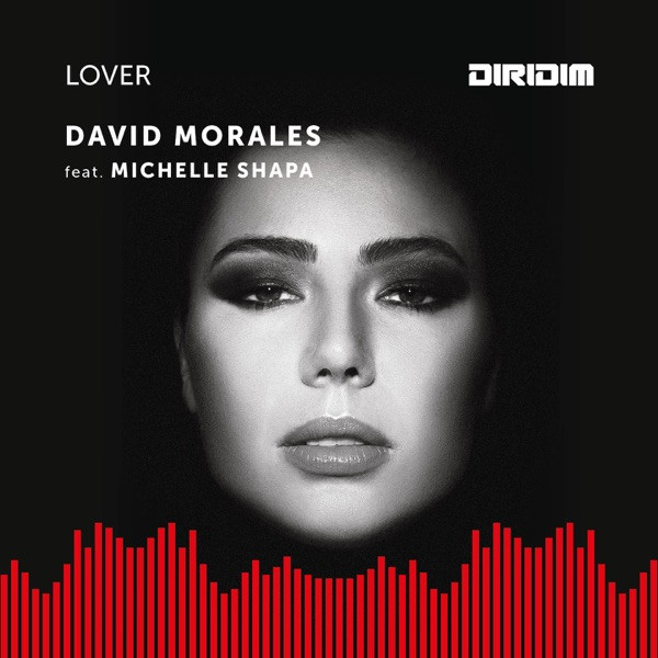 David Morales, Michelle Shapa - Lover (Diridim Mix)