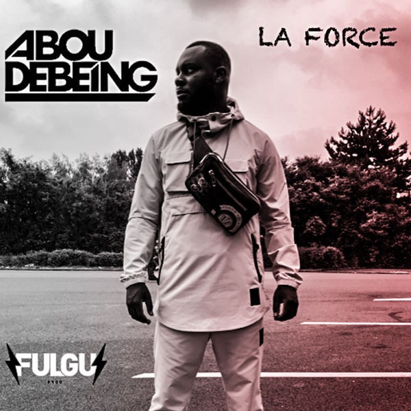 ABOU DEBEING - La Force