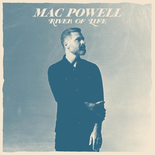 Mac Powell - River Of Life