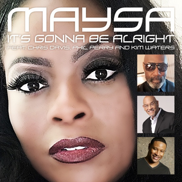 Maysa - Its Gonna Be Alright