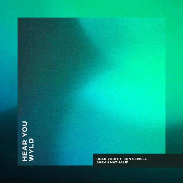 Wyld - Hear You (feat. Jon Sewell & Sarah Nathalié)