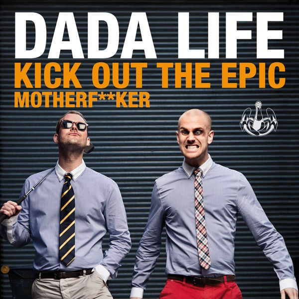 Kick Out The Epic Motherf**ker - Radio Edit