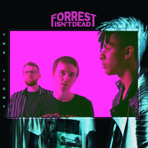 Forrest Isn't Dead - The Light