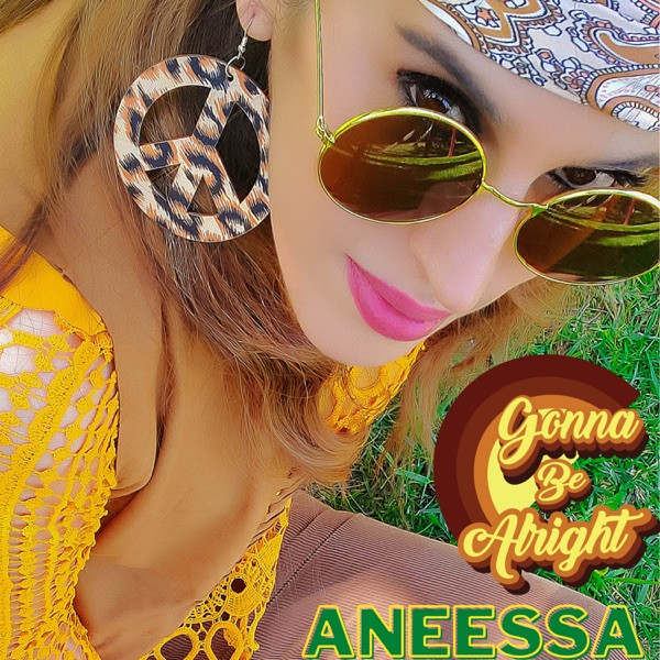 Aneessa - Gonna Be Alright