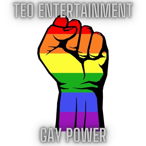 Teo Entertainment - Gay Power