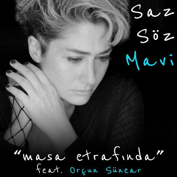 MAVİ feat Orçun Sünear - Masa Etrafında