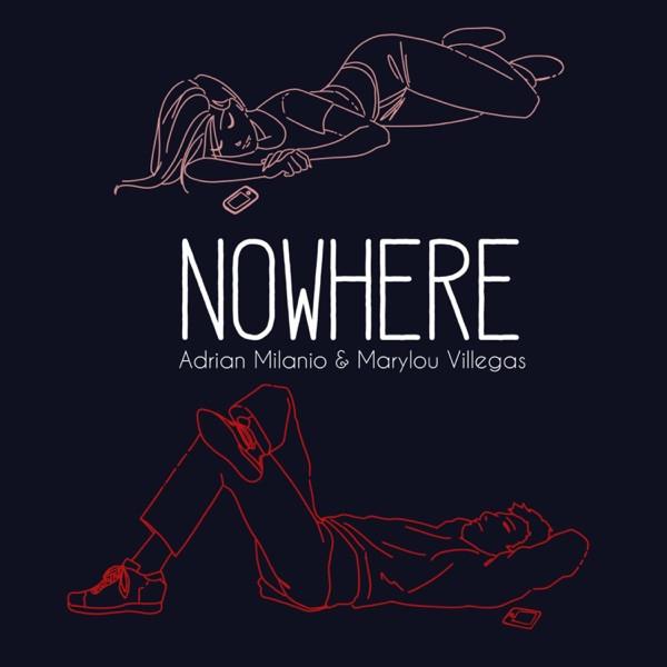 Adrian Milanio, Marylou Villegas - Nowhere