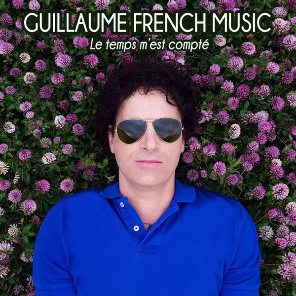 Guillaume French Music - Le temps m'est compté