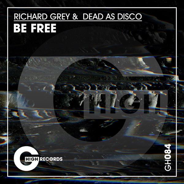Richard Grey, Dead As Disko - Be Free