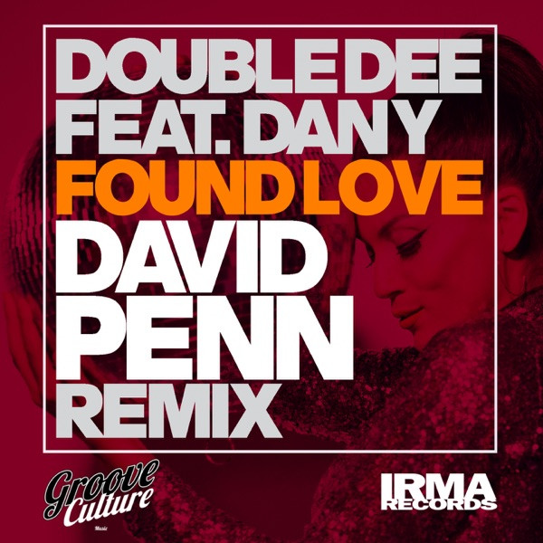 DOUBLE DEE FEAT DANY - FOUND LOVE (DAVID PENN REMIX)