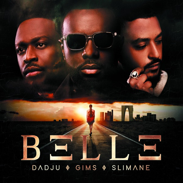 Gims feat. Dadju and Slimane - Belle